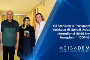 Në Qendrën e Transplantit të Veshkave të Spitalit Acibadem International është kryer transplanti i 1000-të