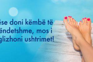 Nëse doni këmbë të shëndetshme, mos i neglizhoni ushtrimet!